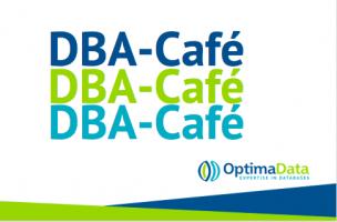 Het DBA-Cafe is een open en toegankelijk event van en voor DBA's.