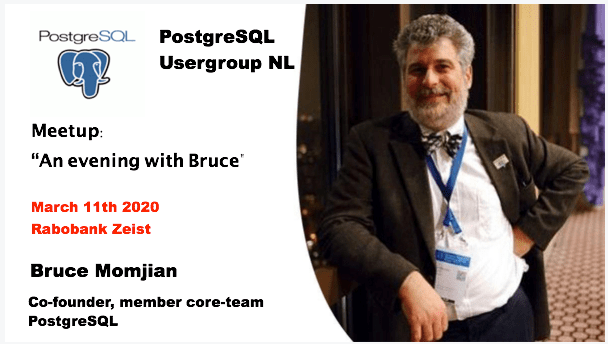 PostgteSQL Usergroup NL meetup an evening with Bruce on March 11th